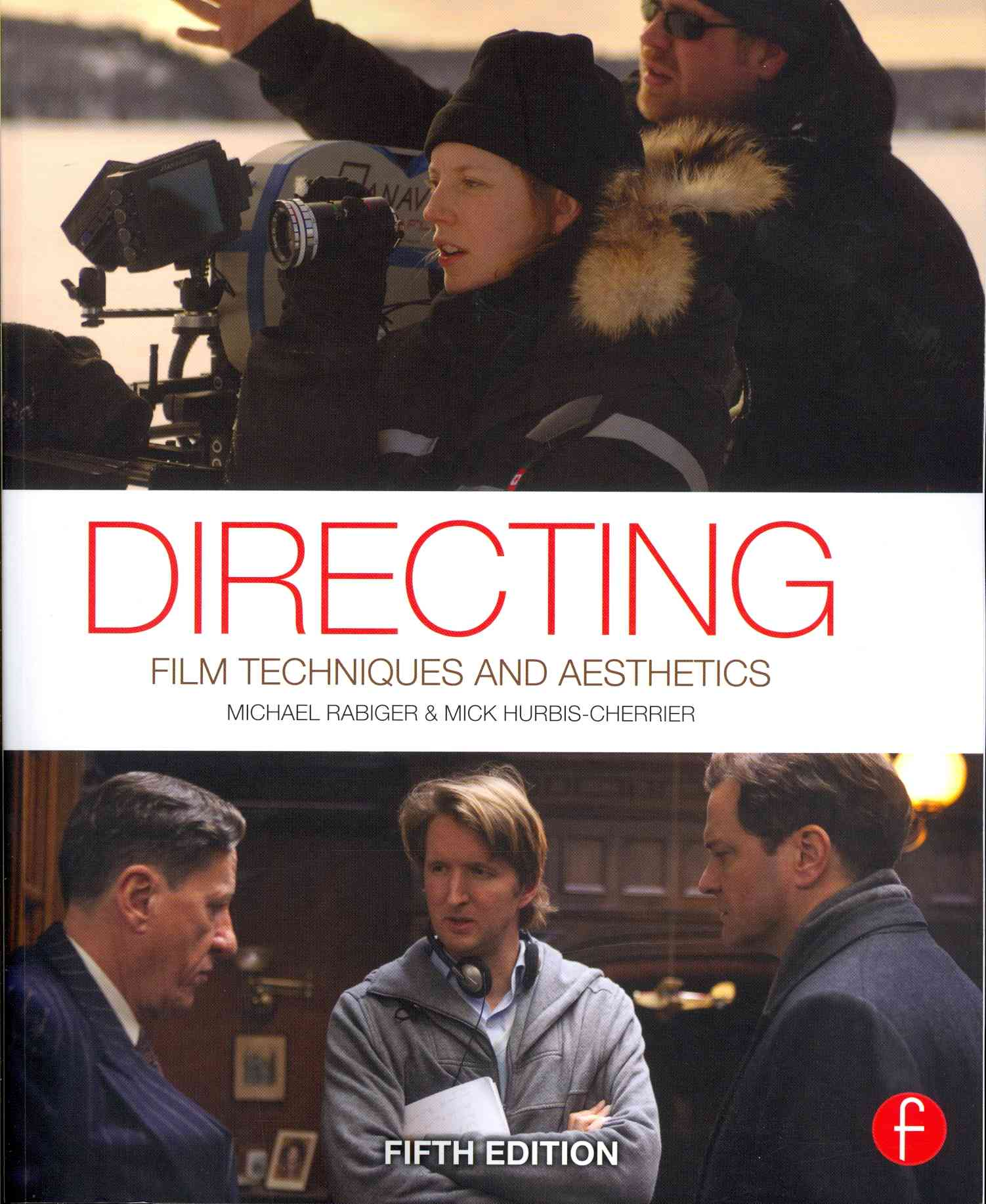 Directing By Rabiger, Michael/ Hurbis-cherrier, Mick