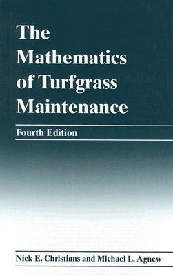 Mathematics of Turfgrass Maintenance By Christians, Nick/ Agnew, Michael Lewis