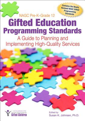 Nagc Pre-k++grade 12 Gifted Education Programming Standards By Johnsen, Susan K.